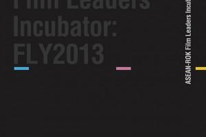 ASEAN-ROK Film Leaders Incubator: FLY2013